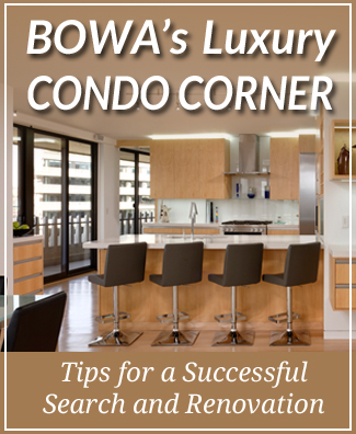 BOWA Luxury Condo Corner Tips for Condo Search and Renovation